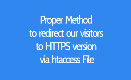 Proper Method to redirect our visitors to HTTPS version via