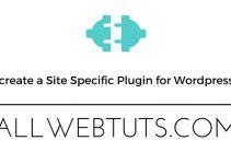 Site Specific Plugin for Wordpress