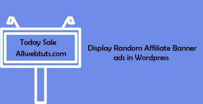 Display Random Affiliate Banner ads in Wordpress