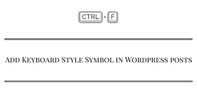 Add Keyboard Style Symbol in Wordpress posts