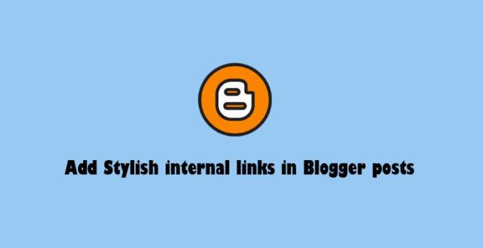 add Stylish internal links in Blogger posts