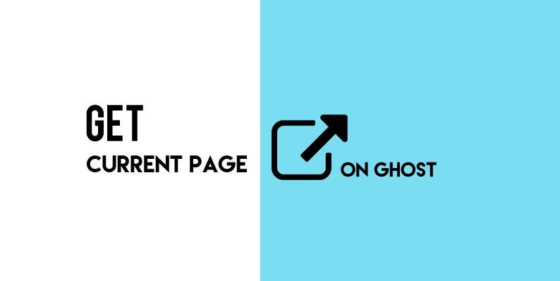 Get the Current Page URL on Ghost Blogging Platform
