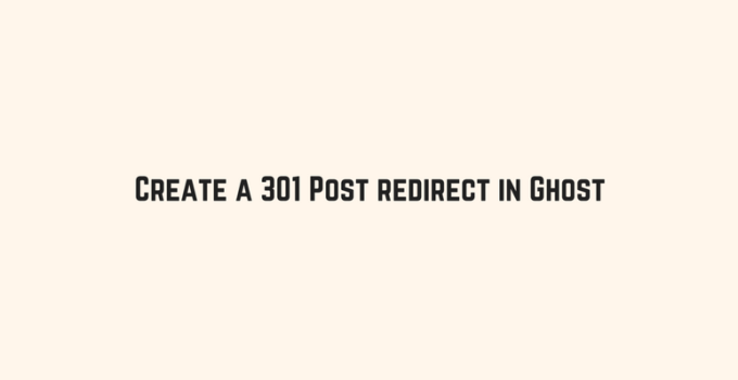 Create a 301 Post redirect in Ghost